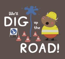 We'll Dig up the Road! by Russ Jericho