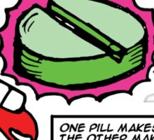 Alice in Wonderland - One pill makes you larger Sticker