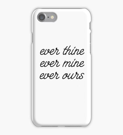 ever ours iPhone Case/Skin