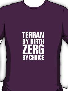 Starcraft Zerg by Choice - White T-Shirt