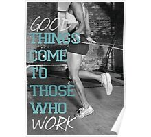 Good Things Come To Those Who Work Poster