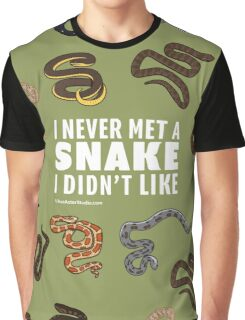 I Never Met A Snake I Didn't Like Graphic T-Shirt