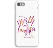 With Mirth and Laughter iPhone Case/Skin