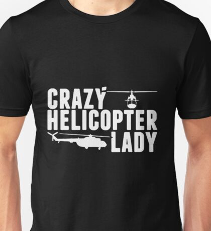 Crazy Helicopter Lady Unisex T-Shirt