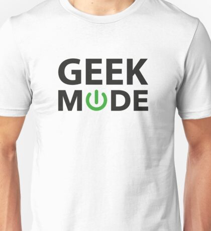 Geek Mode Unisex T-Shirt