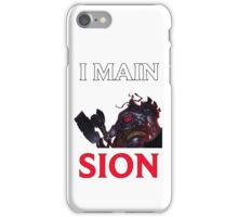 I main Sion - League of Legends iPhone Case/Skin