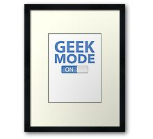 Geek Mode On Framed Print