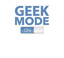 Geek Mode On Photographic Print