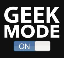 Geek Mode On by DesignFactoryD