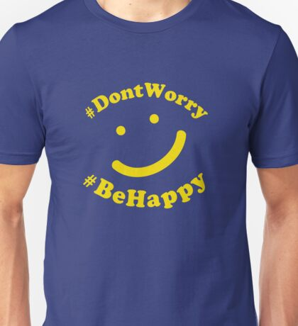 #dontworry #behappy Unisex T-Shirt