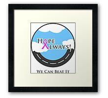 Hope Always - Always Hope Framed Print