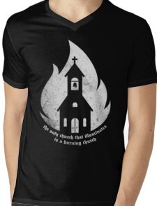 """The only Church that Illuminates is a Burning Church."" Mens V-Neck T-Shirt"