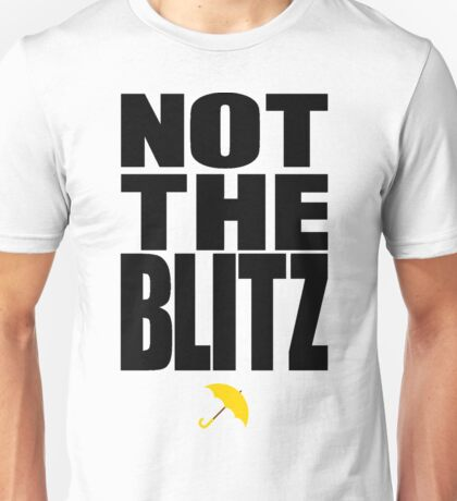 Not The Blitz - Black Unisex T-Shirt
