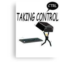Taking Ctrl Canvas Print