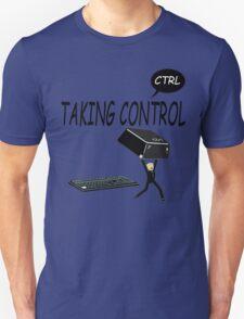 Taking Ctrl Unisex T-Shirt