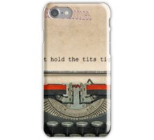 Hold the tits tight iPhone Case/Skin