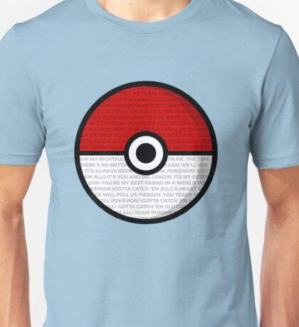 Pokéball with Pokémon Theme Lyrics Unisex T-Shirt