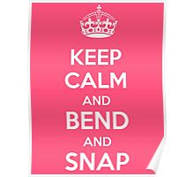 Legally Blonde - Keep Calm and Bend and Snap Poster