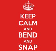 Legally Blonde - Keep Calm and Bend and Snap Unisex T-Shirt