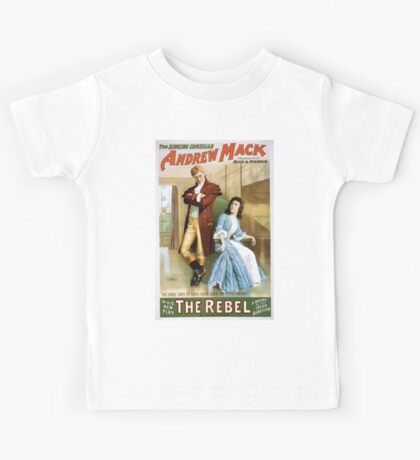 Performing Arts Posters The singing comedian Andrew Mack in his new play The rebel a drama of the Irish rebellion by James B Fagen 1334 Kids Tee