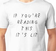 IF YOU'RE READING THIS IT'S LIT - DRAKE Unisex T-Shirt