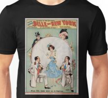 Performing Arts Posters Geo W Lederers Belle of New York the rage of two continents book by Hugh Morton music by Gustav Kerker 1240 Unisex T-Shirt