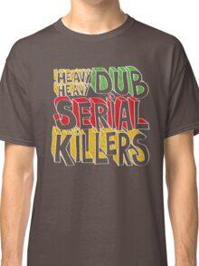 Dub Serial Killers Classic T-Shirt