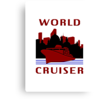 Being A World Cruiser Canvas Print