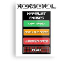 Prepare for...  Ludicrous Speed Metal Print