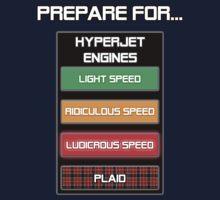 Prepare for...  Ludicrous Speed by [original geek*] clothing