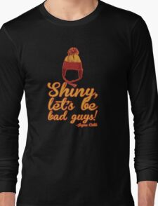 Shiny, let's be bad guys! Long Sleeve T-Shirt