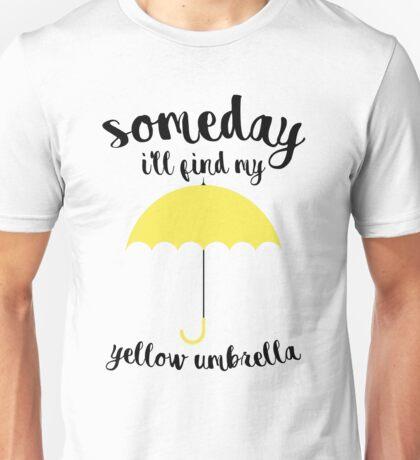 Someday I'll find my yellow umbrella Unisex T-Shirt