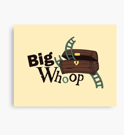 Big Whoop Canvas Print