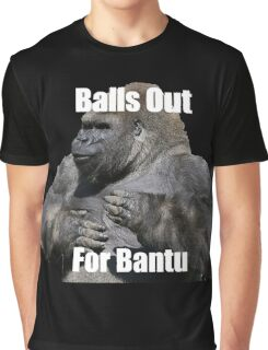 Balls Out For Bantu Graphic T-Shirt
