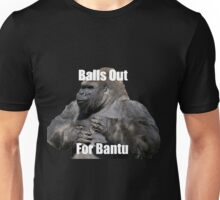 Balls Out For Bantu Unisex T-Shirt