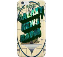 Tune into Galaxy News Radio! iPhone Case/Skin