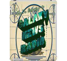 Tune into Galaxy News Radio! iPad Case/Skin