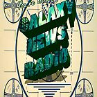 Tune into Galaxy News Radio! by ItsSabYo