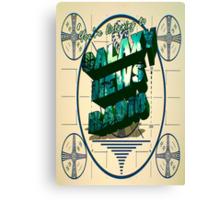 Tune into Galaxy News Radio! Canvas Print