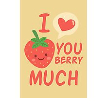 I love you berry much Photographic Print