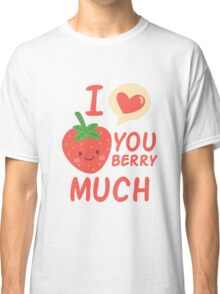 I love you berry much Classic T-Shirt