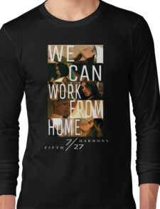 FIFTH HARMONY PHOTOSHOOT, WE CAN WORK FROM HOME Long Sleeve T-Shirt