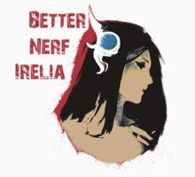 Better Nerf Irelia by SpaceBatman