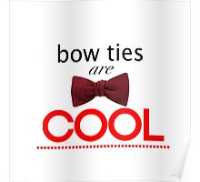 Doctor Who - Bow Ties Are Cool Poster