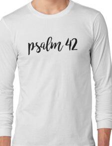 Psalm 42 Long Sleeve T-Shirt