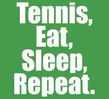 Tennis Eat Sleep Repeat by 2E1K