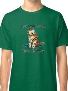 Not Fade Away! Classic T-Shirt