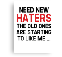 Need New Haters Canvas Print