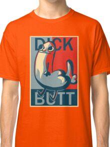 dick butt dickbutt Classic T-Shirt