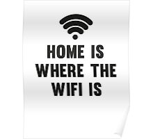 Home Is Where The Wifi Is Poster